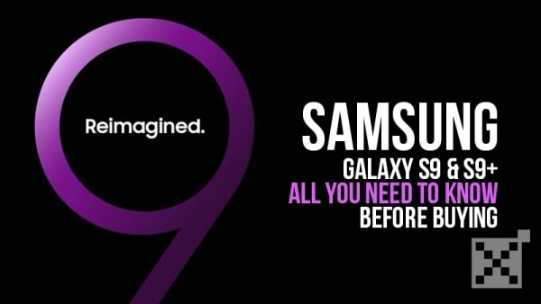Samsung Galaxy S9 and Samsung S9+ – All You Need To Know