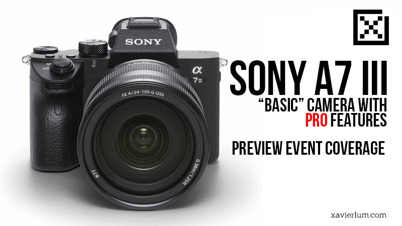 Sony A7III Preview Launch – In my own words