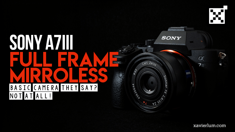 Sony A7III Review – Worthy Full Frame