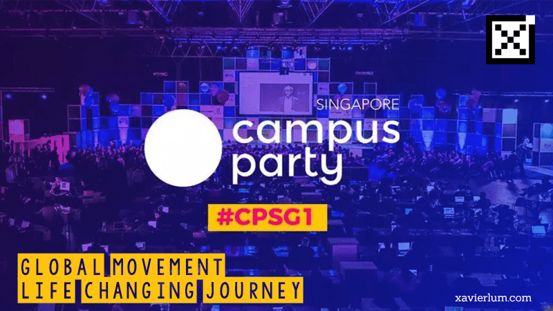 Campus Party Singapore 2018 – Gathering of Innovators, Visionaries, Businesses and more